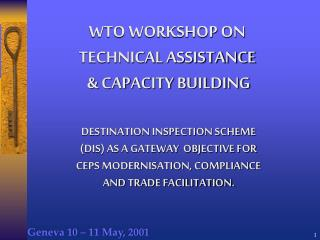 WTO WORKSHOP ON  TECHNICAL ASSISTANCE   CAPACITY BUILDING