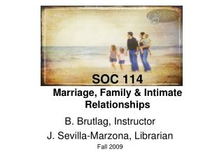 SOC 114 Marriage, Family  Intimate Relationships