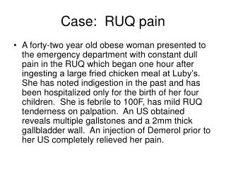 Case:  RUQ pain