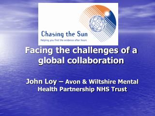 Facing the challenges of a global collaboration