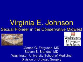 Virginia E. Johnson Sexual Pioneer in the Conservative Midwest