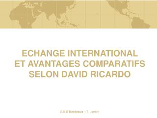 ECHANGE INTERNATIONAL ET AVANTAGES COMPARATIFS SELON DAVID RICARDO