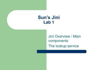 Sun s Jini Lab 1