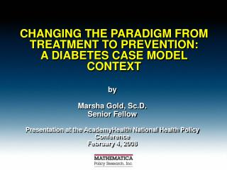 CHANGING THE PARADIGM FROM TREATMENT TO PREVENTION:  A DIABETES CASE MODEL CONTEXT