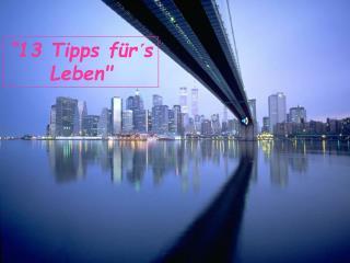 13 Tipps f r s Leben