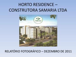 HORTO RESIDENCE   CONSTRUTORA SAMARIA LTDA
