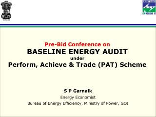 Pre-Bid Conference on  BASELINE ENERGY AUDIT under Perform, Achieve  Trade PAT Scheme