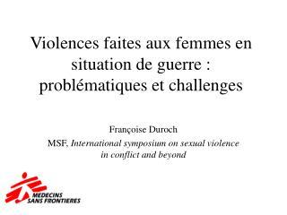 Violences faites aux femmes en situation de guerre : probl matiques et challenges