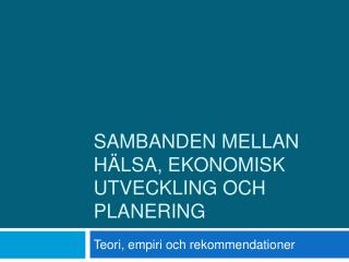 Sambanden mellan h lsa, ekonomisk utveckling och planering