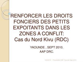 RENFORCER LES DROITS FONCIERS DES PETITS EXPOITANTS DANS LES ZONES A CONFLIT:  Cas du Nord Kivu RDC