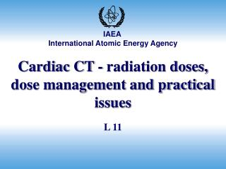 Cardiac CT - radiation doses, dose management and practical issues