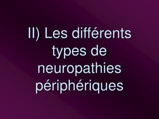 II Les diff rents types de neuropathies p riph riques
