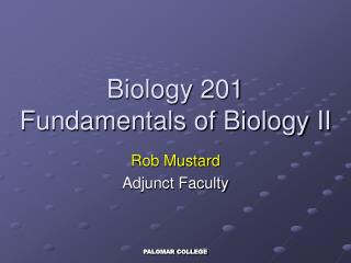 Biology 201 Fundamentals of Biology II
