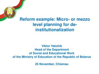 Reform example: Micro- or mezzo level planning for de-institutionalization