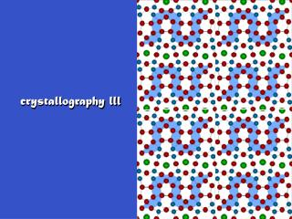Crystallography lll