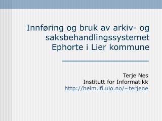 Innf ring og bruk av arkiv- og saksbehandlingssystemet Ephorte i Lier kommune