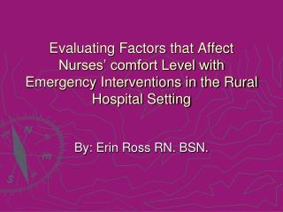 Evaluating Factors that Affect Nurses  comfort Level with Emergency Interventions in the Rural Hospital Setting