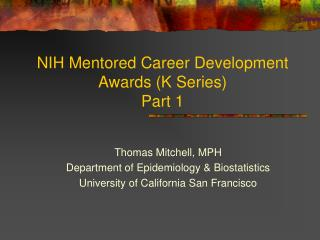 NIH Mentored Career Development Awards K Series  Part 1