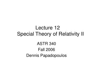 Lecture 12     Special Theory of Relativity II