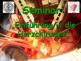 Seminar:   Einf hrung in die Herzchirurgie