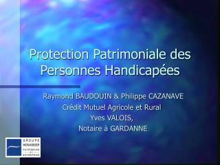 Protection Patrimoniale des Personnes Handicap es