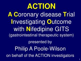 ACTION A Coronary disease Trial Investigating Outcome with Nifedipine GITS gastrointestinal therapeutic system