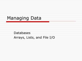 Lecture 13 - Managing data using Arrays