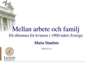 Mellan arbete och familj Ett dilemma f r kvinnor i 1900-talets Sverige