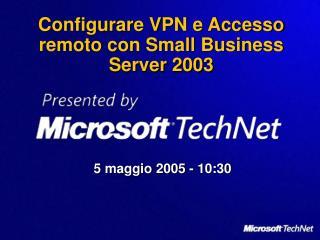 Configurare VPN e Accesso remoto con Small Business Server 2003