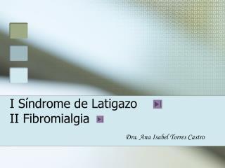 I S ndrome de Latigazo  II Fibromialgia