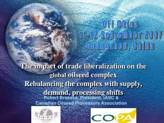The impact of trade liberalization on the global oilseed complex Rebalancing the complex with supply, demand, processing