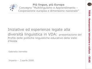 Iniziative ed esperienze legate alla diversit  linguistica in VDA: presentazione del Profilo delle politiche linguistich