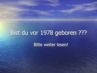Bist du vor 1978 geboren