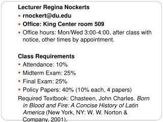 Lecturer Regina Nockerts rnockertdu Office: King Center room 509 Office hours: Mon