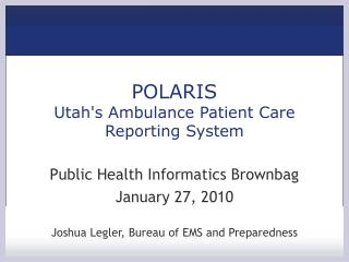 POLARIS Utahs Ambulance Patient Care Reporting System