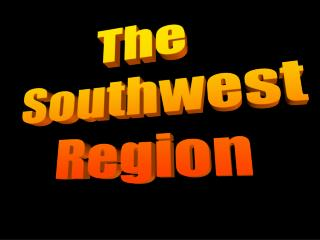 The SouthwestRegion