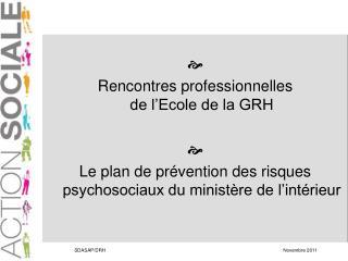 Rencontres professionnelles  de l Ecole de la GRH   Le plan de pr vention des risques psychosociaux du minist re de l i