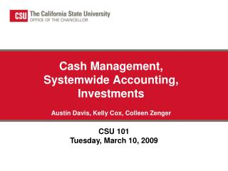 Cash Management, Systemwide Accounting, Investments  Austin Davis, Kelly Cox, Colleen Zenger
