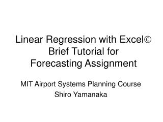 Linear Regression with Excel Brief Tutorial for  Forecasting Assignment