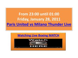 Paris United vs Milano Thunder Live Stream 2011 Boxing HD TV