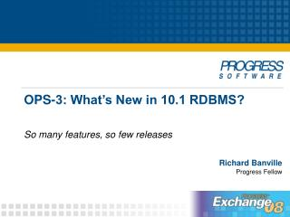 OPS-3: What s New in 10.1 RDBMS
