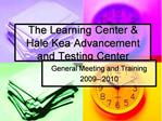 The Learning Center  Hale Kea Advancement and Testing Center