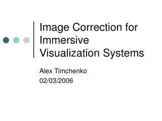 Image Correction for Immersive Visualization Systems