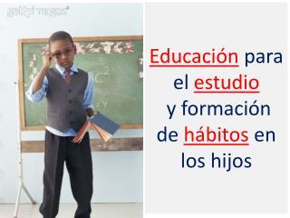 Educaci n para el estudio  y formaci n de h bitos en los hijos