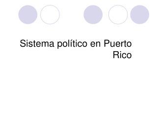 Sistema pol tico en Puerto Rico