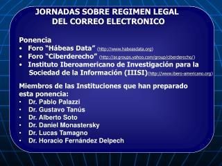 JORNADAS SOBRE REGIMEN LEGAL                DEL CORREO ELECTRONICO  Ponencia    Foro  H beas Data  habeasdata    Foro  C