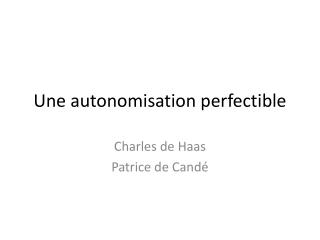 Une autonomisation perfectible