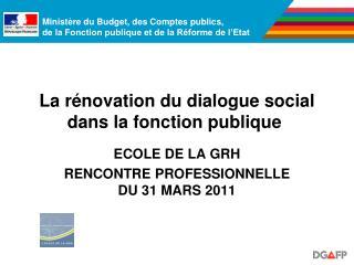 La r novation du dialogue social dans la fonction publique