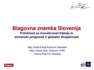 Blagovna znamka Slovenija Prilo nost za inovativnost tr enja in  slovenski prispevek h globalni drugacnosti