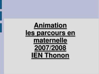 Animation les parcours en maternelle  2007